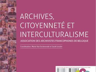 """Publication : revivez la journée d'études : """"Archives, citoyenneté et interculturalisme"""""""
