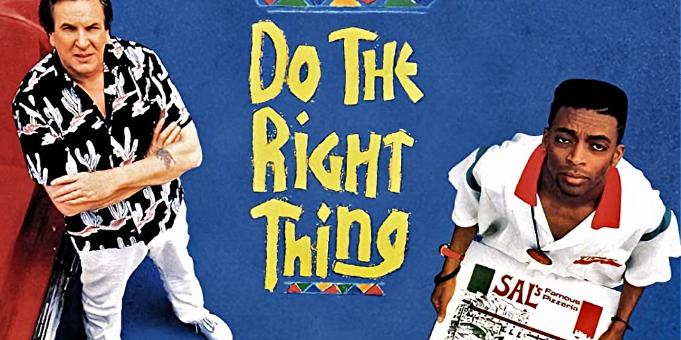 Do The Right Thing: Movie Screening and Discussion