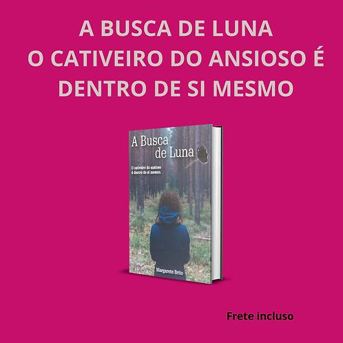 Livro: A busca de Luna: o cativeiro do ansioso é dentro de si mesmo