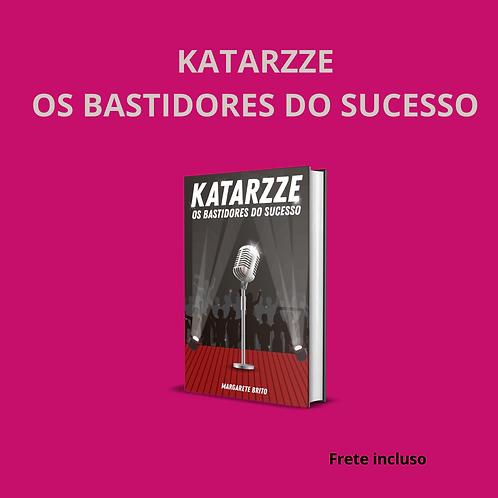Katarzze: os bastidores do sucesso