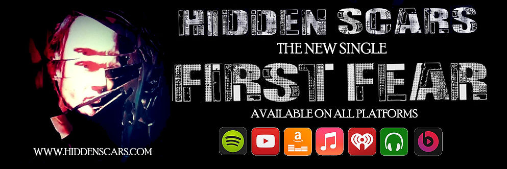 """The New Single """"First Fear"""" from Hidden Scars is available on all Digital Streaming and Download Platforms including Spotify, Apple Music, Amazon, Napster, iHeart Radio, TikTok, YouTube, and MORE!"""