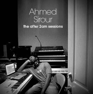 Ahmed Sirour—The After 2AM Sessions [Review]