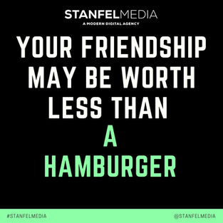 YOUR FRIENDSHIP  MAY BE WORTH LESS THAN