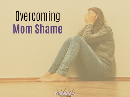 Overcoming Mom Shame