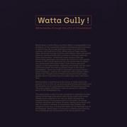 Watta Gully!