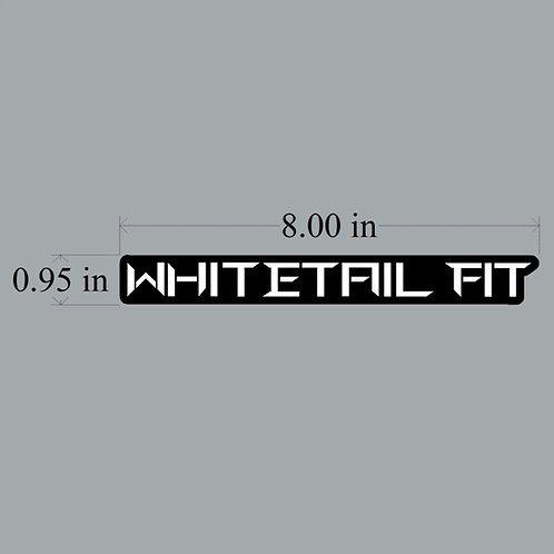 NEW WHITETAIL FIT WORDING DECAL