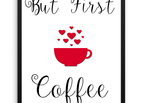 WALL ART DECOR, Printable Download, But First Coffee, Black and Red