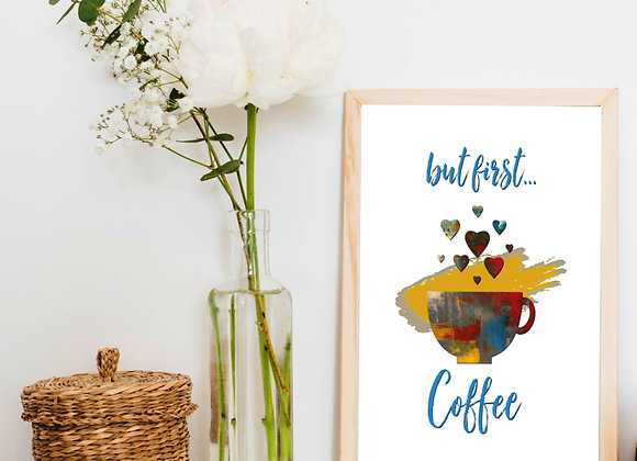 BUT FIRST COFFEE | Digital Download | Home and Kitchen | Multi Paint