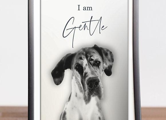 "Great Dane | ""I AM"" Gentle | Printable Wall Art | Instant Download"