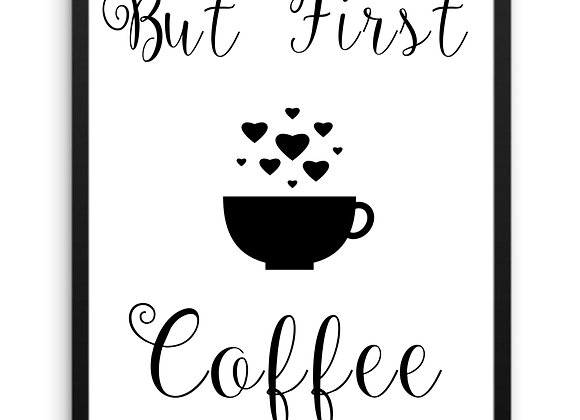 WALL ART DECOR, Printable Download, But First Coffee, Black