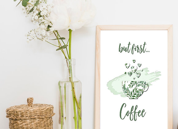 BUT FIRST COFFEE | Digital Download | Home and Kitchen | Tropical Green