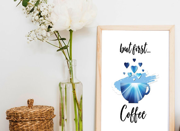 BUT FIRST COFFEE | Digital Download | Home and Kitchen | Blue Starburstbu