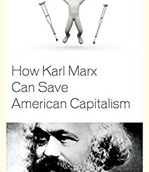"Review: ""How Karl Marx Can Save American Capitalism"""