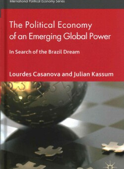 "Review: ""The Political Economy of an Emerging Global Power: In Search of the Brazil Dream"""