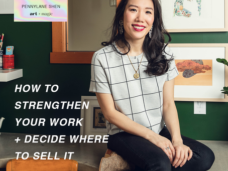 How to Strengthen Your Work + Decide Where to Sell It | Artist Consultant, Pennylane Shen