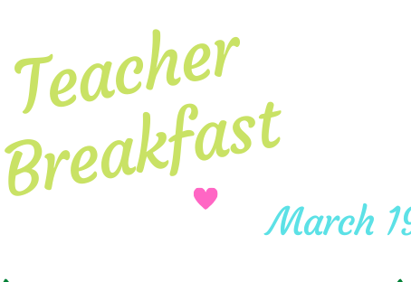 March Teacher Breakfast