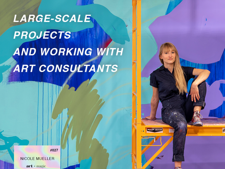 27. Large-Scale Projects and Working with Art Consultants | Nicole Mueller