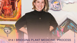 Bridging Plant Medicine, Process + Meaning in the Work   Erin Loree
