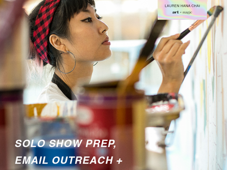 Solo Show Prep, Email Outreach + Infusing the Sacred | Lauren Hana Chai