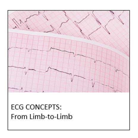ECG CONCEPTS: From Limb to Limb