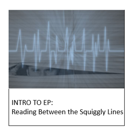 INTRO TO EP: Reading Between the Squiggly Lines!