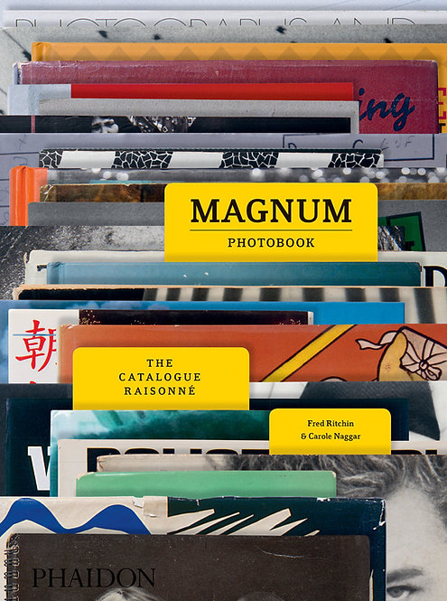 Magnum Photobook: The Catalogue Raisonné by Carole Naggar & Fred Ritchin