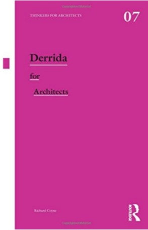 Derrida for Architects (Thinkers for Architects) by Richard Coyne