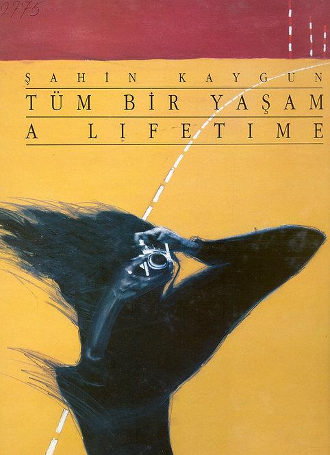 Tüm Bir Yaşam (A Lifetime) by Şahin Kaygun