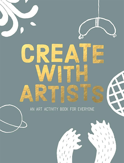 Create with Artists: Art Activites for Everyone by Hanna Piksen & Rixt Hulshoff