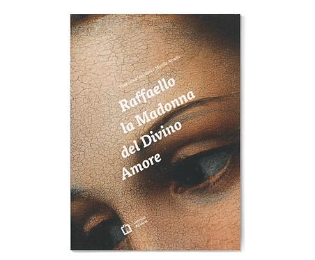 Raffaello: la Madonna del Divino Amore by Pinacoteca Giovanni e Marella Agnelli