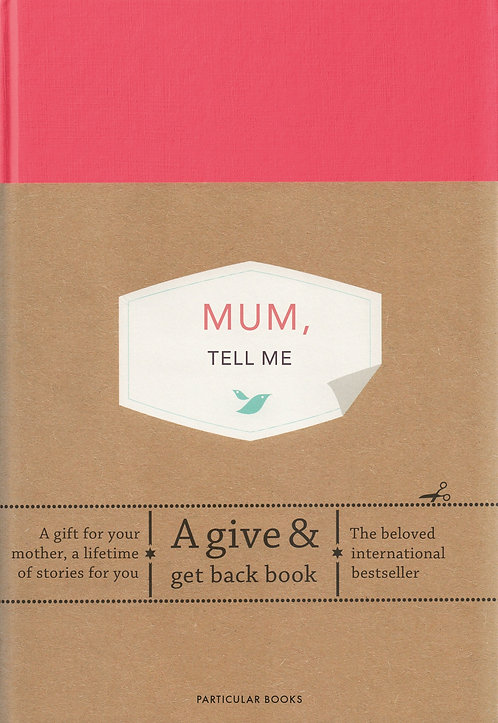 Mum, Tell Me: A Give & Get Back Book by Elma van Vliet