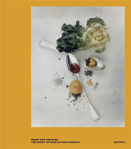 Feast for the Eyes: The Story of Food in Photography by Susan Bright