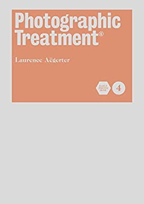 Photography Treatment Volume 4 by Laurence Aëgerter