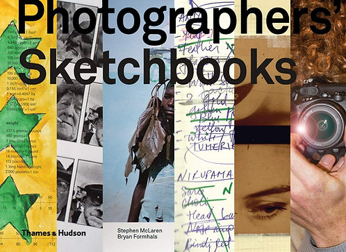 Photographers' Sketchbooks by Bryan Formhals & Stephen McLaren