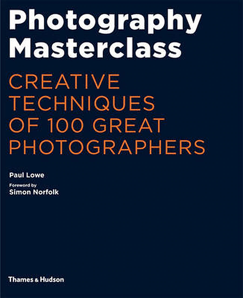 Photography Masterclass (...) by Paul Lowe