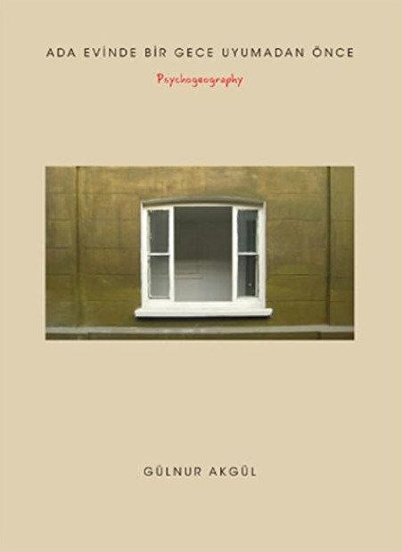 Ada Evinde Bir Gece Uyumadan Önce / Psychogeography by Gülnur Akgül