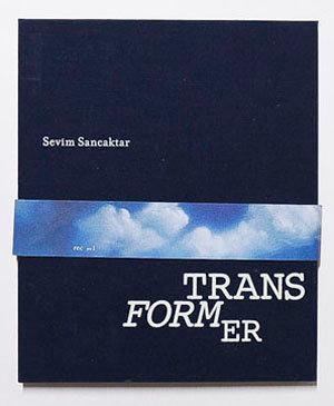 Transformer by Sevim Sancaktar