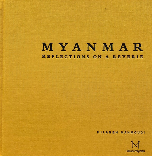 Myanmar: Reflections on a Reverie by Hilaneh Mahmoudi