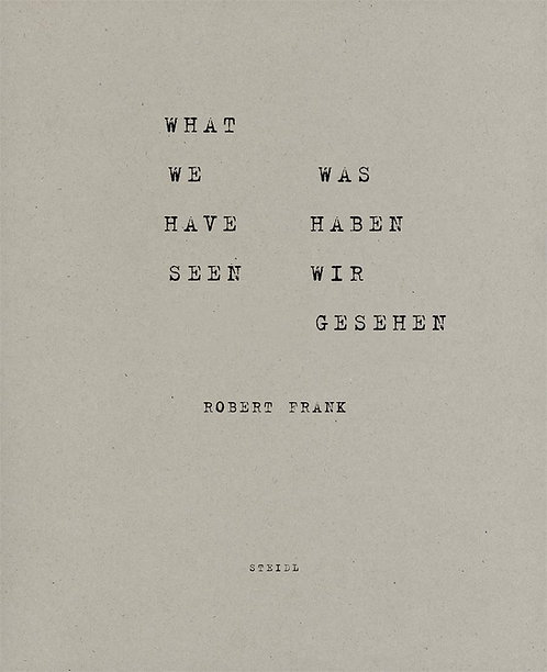 What We Have Seen by Robert Frank