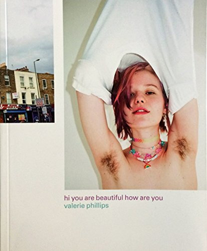 Hi You Are Beautiful How Are You by Valerie Phillips
