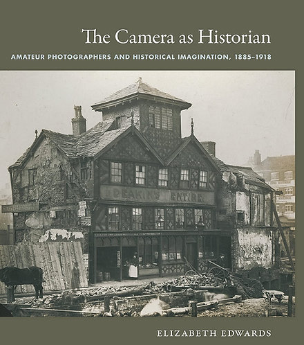 The Camera as Historian by Elizabeth Edwards