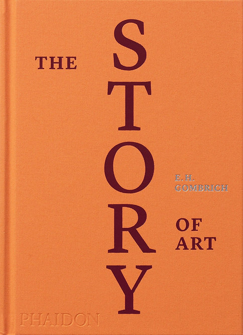 The Story of Art: Luxury Edition by Ernst Gombrich