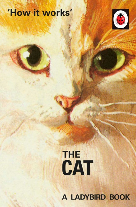How it Works: The Cat (Ladybird Books for Grown-Ups)