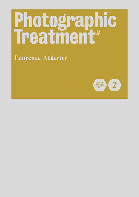 Photography Treatment Volume 2 by Laurence Aëgerter