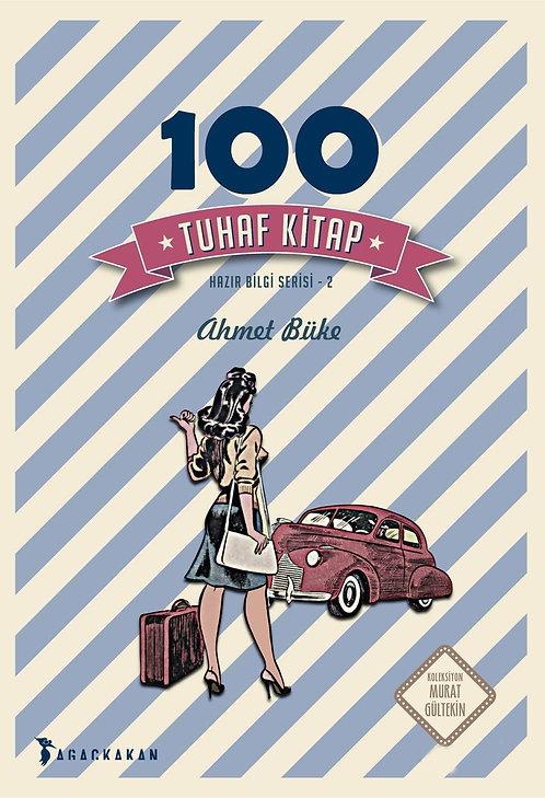 100 Tuhaf Kitap by Ahmet Büke
