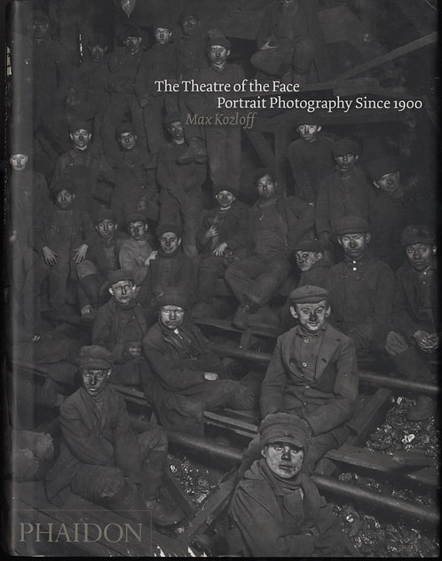 The Theatre of the Face: Portrait Photography Since 1900 by Max Kozloff