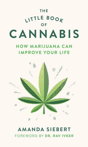 The Little Book of Cannabis (...) by Amanda Siebert