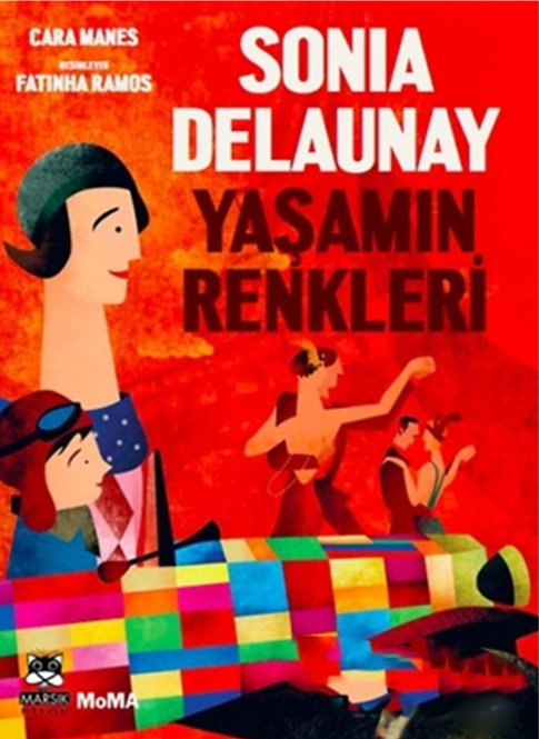 Sonia Delaunay: Yaşamın Renkleri by Cara Manes & Fatinha Ramos