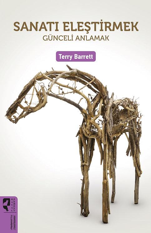 Sanatı Eleştirmek: Günceli Anlamak by Terry Barrett