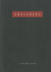 Incognito by Gülnur Akgül